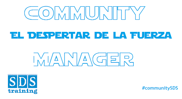 Community Manager, el despertar de la fuerza - SDS training