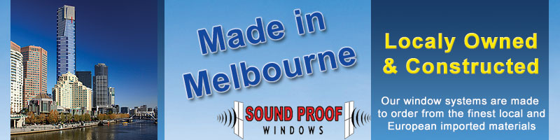 Sound Proof Windows are made in Melbourne