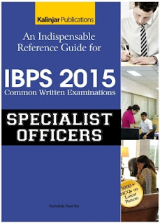An Indispensable Reference Guide for IBPS Common Written Examinations - Specialist Officers 2015 (English) 1st Edition