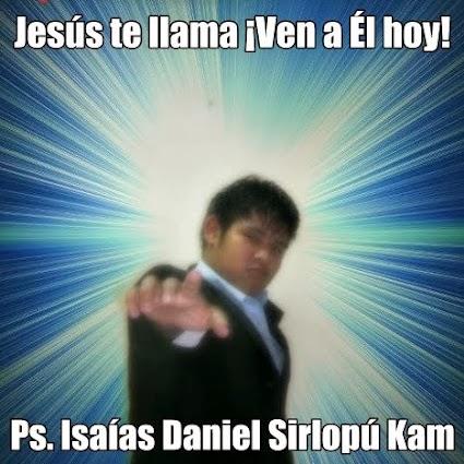 """IMPACTANTE TESTIMONIO del Ps. Isaías Daniel Sirlopú Kam."""