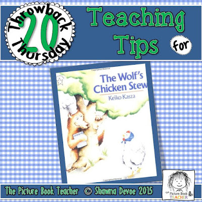 TBT - The Wolf's Chicken Stew teaching tips from The Picture Book Teacher.