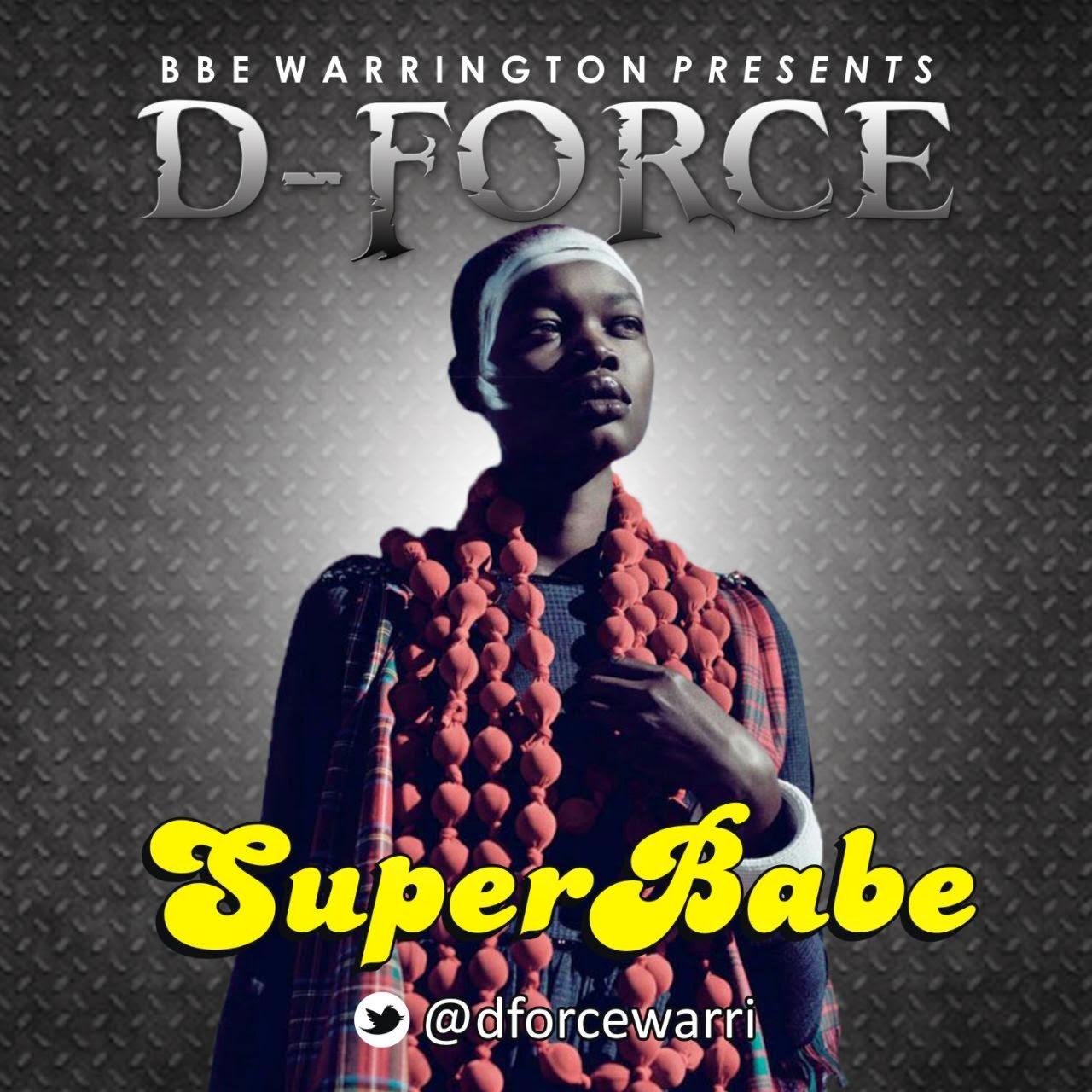 """D-Force lança Música Nova, titulada """"Super Babe""""."""