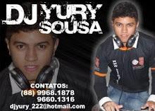 DJ YURY SOUSA - CONTATO: 9968.1878