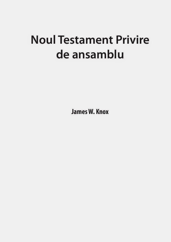 James W. Knox-Noul Testament Privire De Ansamblu-