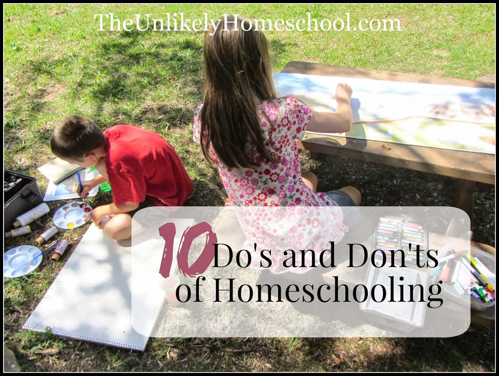 Top 10 Do's and Don'ts for the the New Homeschooler {The Unlikely Homeschooler}