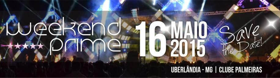 Weekend Prime 2015 -  Uberlândia/MG