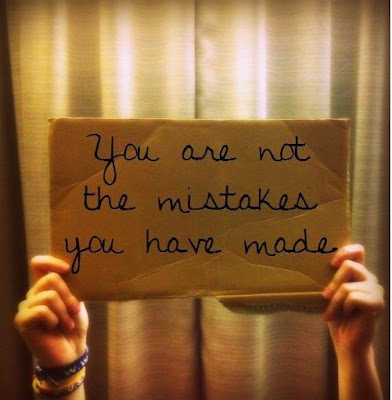 You are not the mistakes you have made.