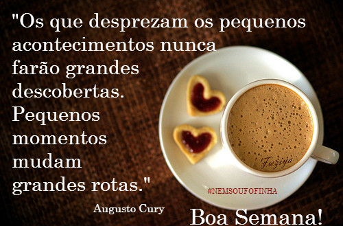 Frase Augusto Cury Incentivo Boa Semana