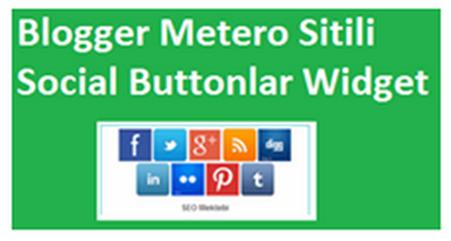 Blogger Metero Sitili Social Buttonlar Widget