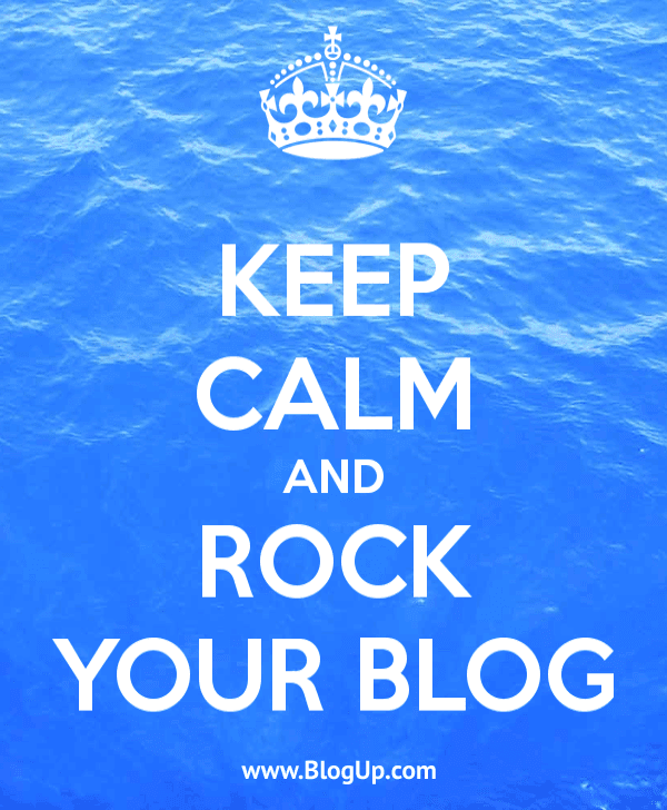 Keep calm and rock your blog