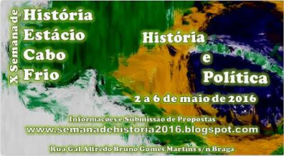 X Semana de História da Estácio Cabo Frio História e Política