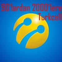 | 90'lardan 2000'lere Turkcell |