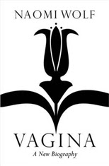 Vagina: A New Biography by Naomi Wolf