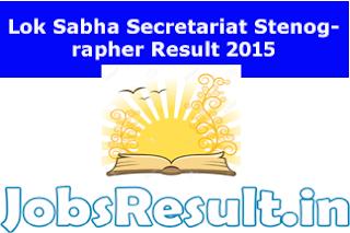 Lok Sabha Secretariat Stenographer Result 2015