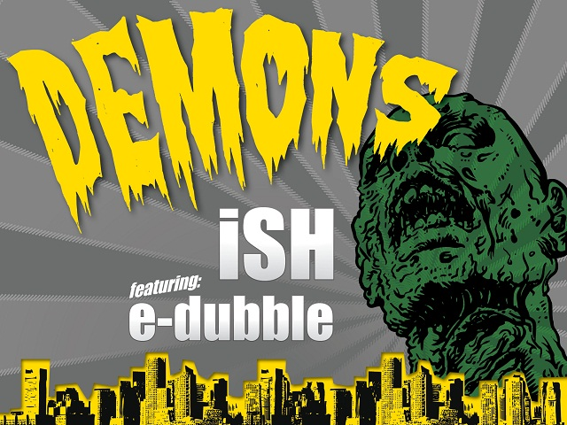 Demons iSH   Demons ft. e dubble