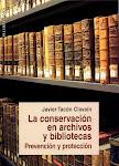 La conservación en archivos y bibliotecas. Prevención y protección.