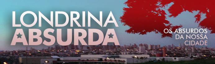 Londrina Absurda