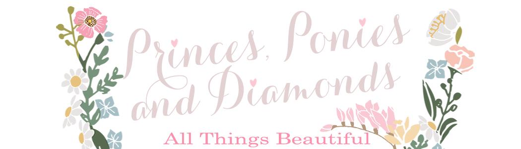 Princes, Ponies and Diamonds