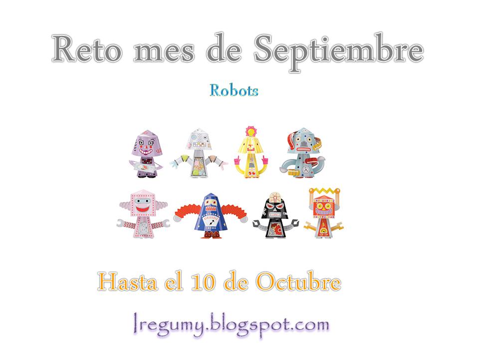 http://iregumy.blogspot.com.es/2014/09/reto-mes-de-octubre-robots.html