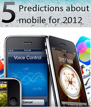 5 predictions for 2012 Mobile devices