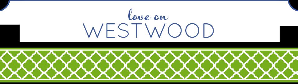 Love on Westwood