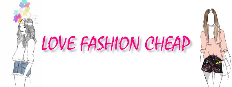 Love Fashion Cheap