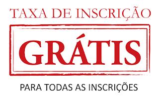 TAXA DE INSCRIÇÃO GRÁTIS!