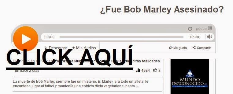 http://www.ivoox.com/fue-bob-marley-asesinado-audios-mp3_rf_3114143_1.html