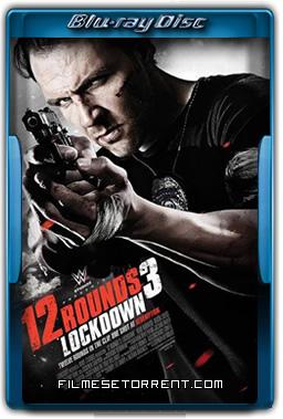 12 Rounds 3 Lockdown Torrent Dublado