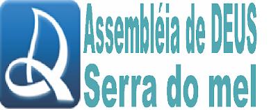 Conheça o Blog da Assembleia DE Deus em Serra do Mel