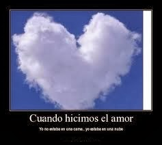 Frases De Amor: Cuando Hicimos El Amor Ya No Estaba En Una Cama Yo estaba En Una Nube