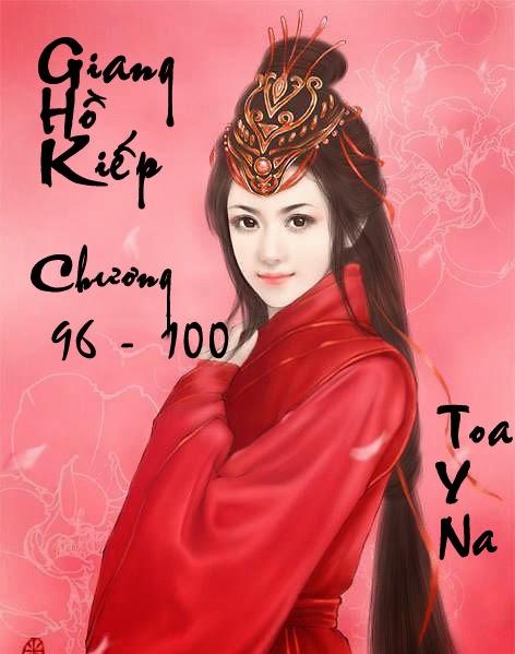Giang Hồ Kiếp - Huyền Phong Vũ - Chương 96 - 100 | Bách hợp tiểu thuyết