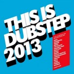 Capa This Is Dubstep 2013 | músicas