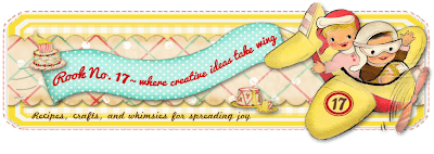 *Rook No. 17:  recipes, crafts & whimsies for spreading joy*