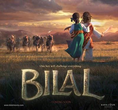 Filem animasi Bilal mengisahkan tentang Sahabat Nabi