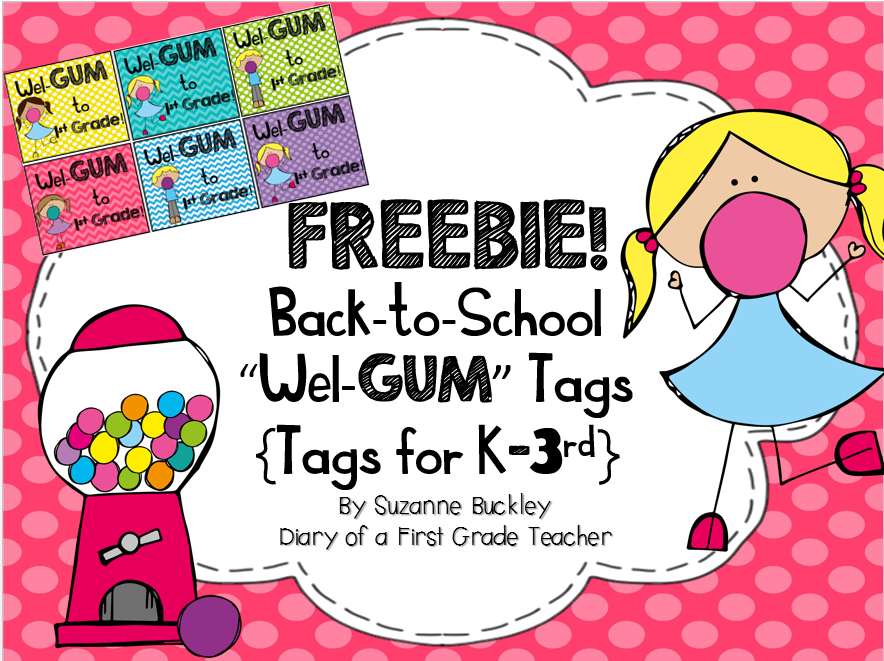 http://www.teacherspayteachers.com/Product/Back-to-School-Wel-GUM-tags-1378657