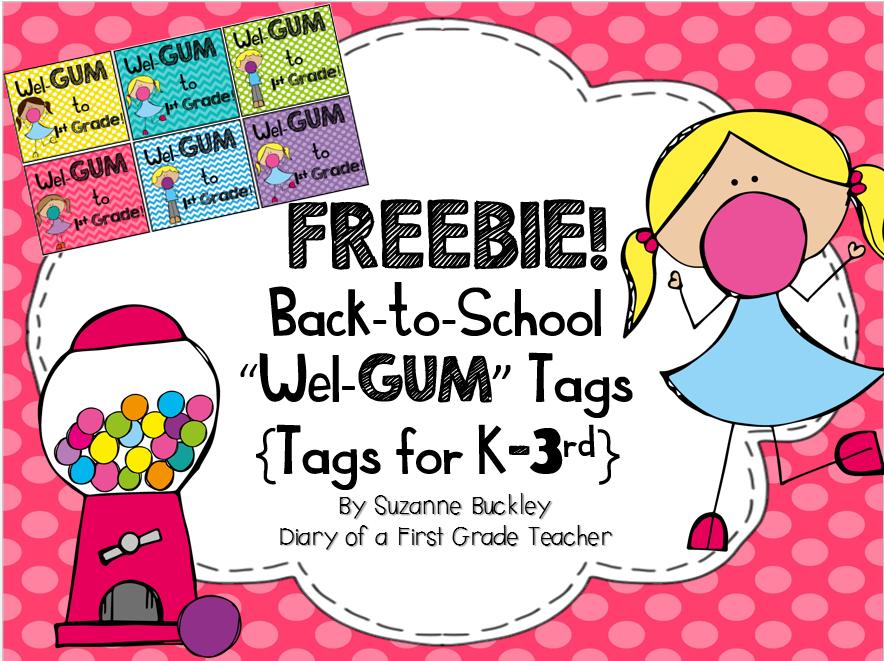 http://www.teacherspayteachers.com/Product/Back-to-School-Wel-GUM-tags-1378657