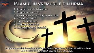RVE Suceava: Viorel Candrianu 🔴 Islamul în vremurile din urmă