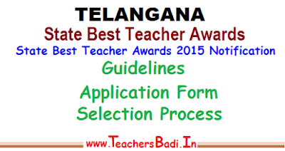 ts state best teacher awards 2015 notification, guidelines,application form, selection process, state best teacher awards proposals form 2015, lr.no.369 guidelines for forwarding the application form, process for awards of marks for selecting state best teacher awards, award category, points of criteria for best teacher awards, award details, award amount