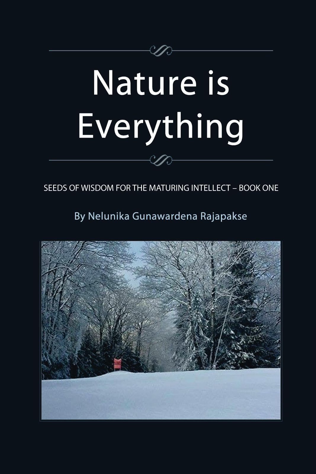 NATURE IS EVERYTHING - 'A Seeds of Wisdom Presentation' Book 1