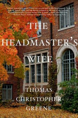 The Headmaster's Wife by Thomas Christopher Greene