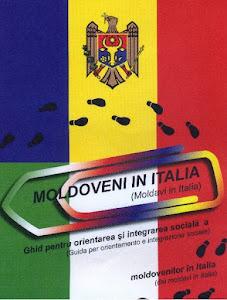 """Moldoveni in Italia. Ghid pentru orientarea si integrarea sociala a moldovenilor in Italia"""