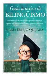 Guía práctica del bilingüismo (María Espejo Quijada)