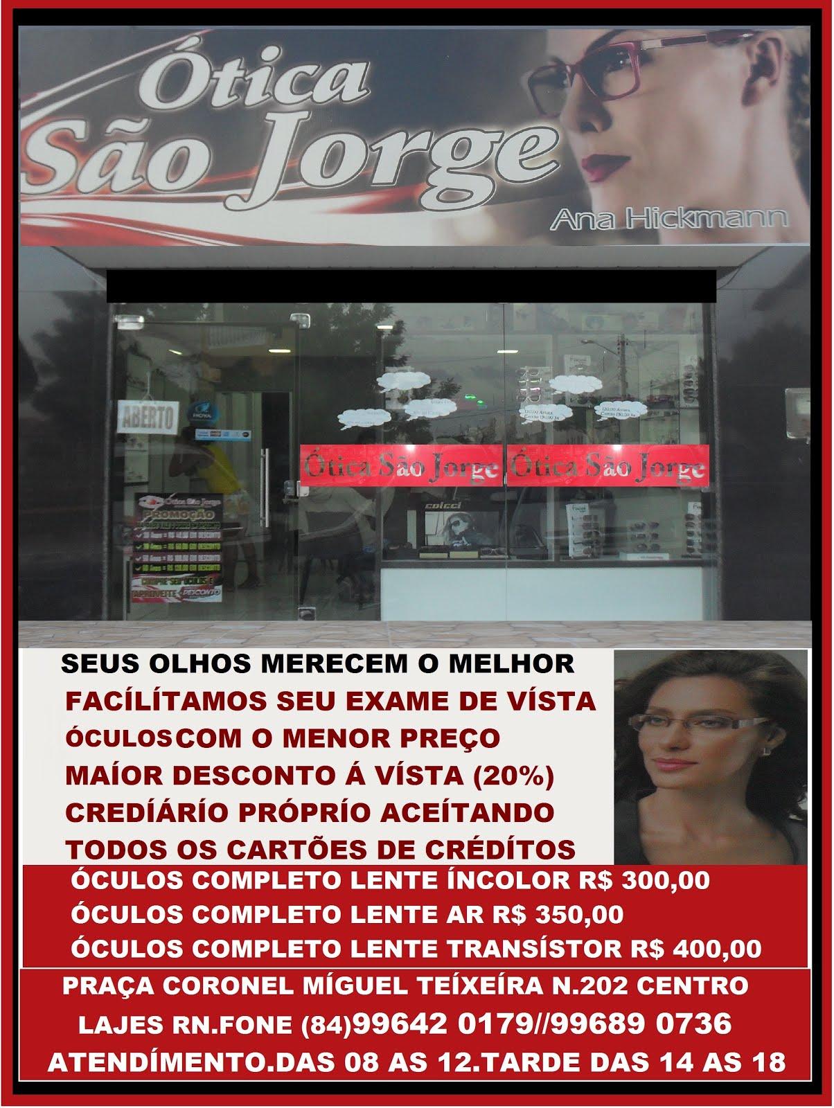 ÓTICA SÃO JORGE SEUS OLHOS MERECEM O MELHOR LAJES RN