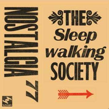 http://1.bp.blogspot.com/-z2FLV9QCL7U/TWKjuUgj3XI/AAAAAAAAAH0/jxg9P5kb9Oo/s1600/Nostalgia_77-The_Sleepwalking_Society_b.jpg