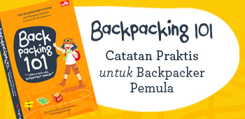 BACKPACKING 101: Catatan Praktis untuk Backpacker Pemula