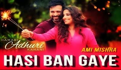 Hasi Ban Gaye Chords- Hamari Adhuri Kahani