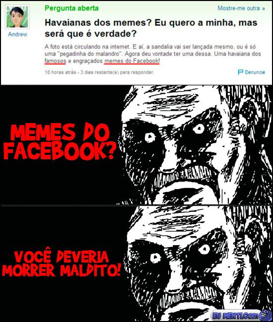 rage comics) vieram do facebook tem o meu desprezo mais que infinito