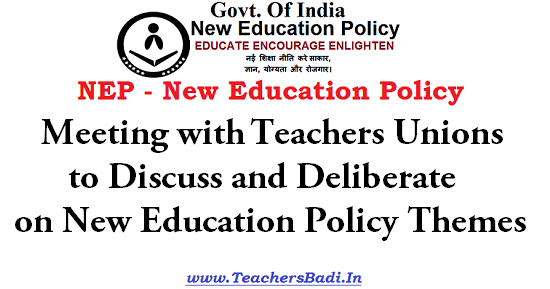 Teacher Unions, Discuss and Deliberate,Formulation of New Education Policy