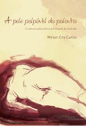 Clique nas imagens e saiba mais sobre as obras de Míriam Cris Carlos